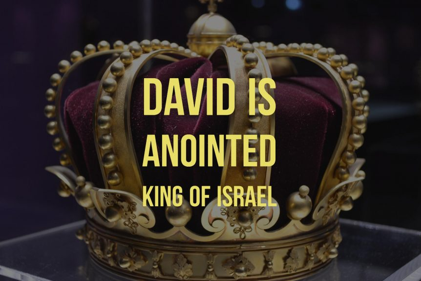 David is Annointed King of Isreal