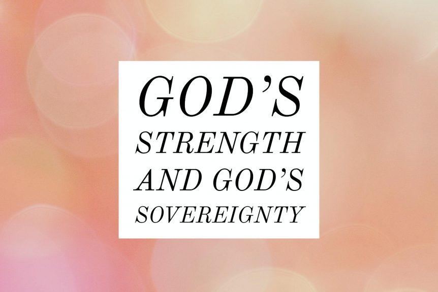 God's Strength and God's Sovereignty