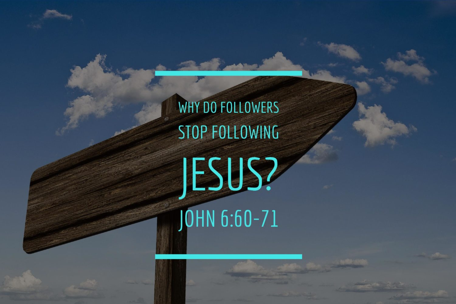 Why do followers stop following Jesus? John 6:60-71
