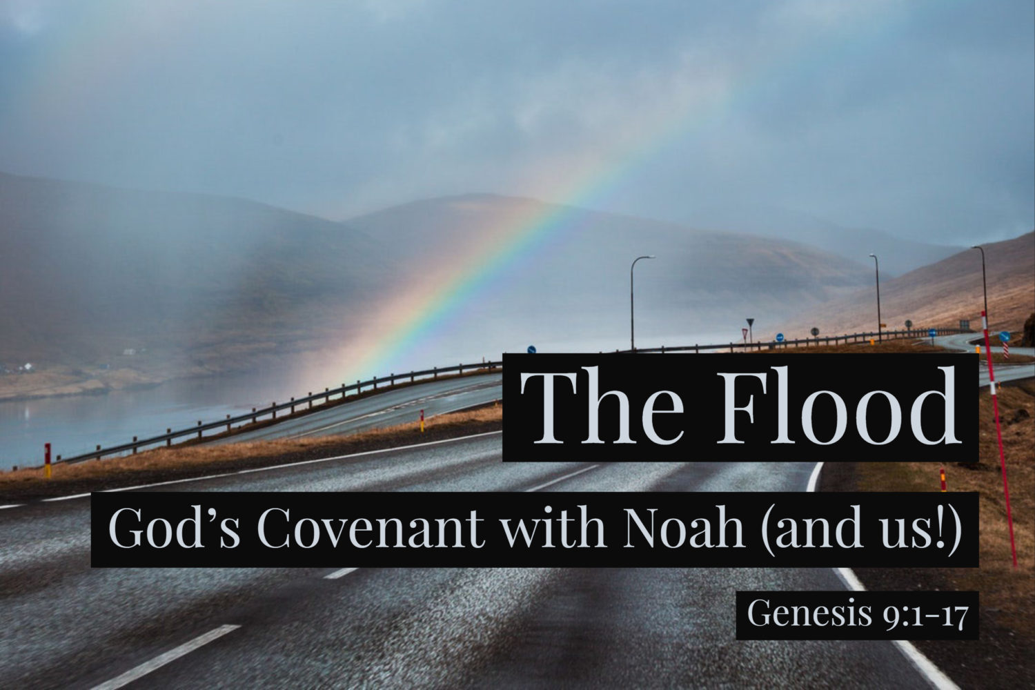 The Flood - God's Covenant with Noah (and us!) - Welbeck